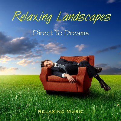 """Relaxing Landscapes"" - Album"